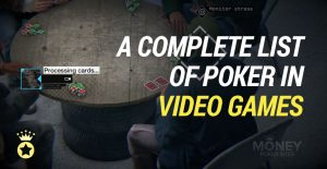 A Comprehensive List of Poker in Video Games