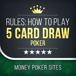 image for how to play 5 card draw poker rules
